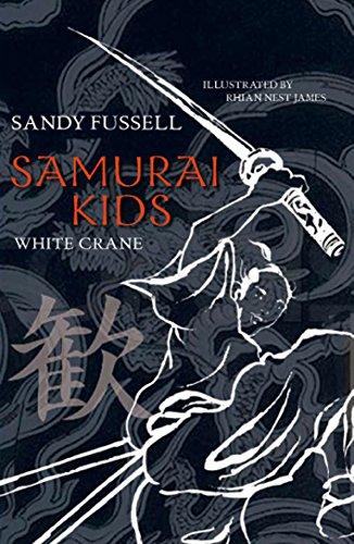 Samurai Kids Book 1: White Crane (Paperback): Sandy Fussell