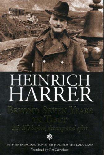 Beyond Seven Years in Tibet: Harrer, Heinrich