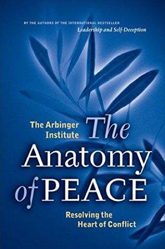 Anatomy of Peace (Paperback): Institute Arbinger Institute Arbinger