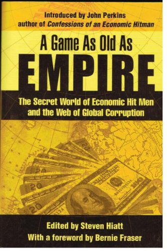 9781921203282: A Game as Old as Empire: The Secret World of Economic Hit Men and the Web of Global Corruption