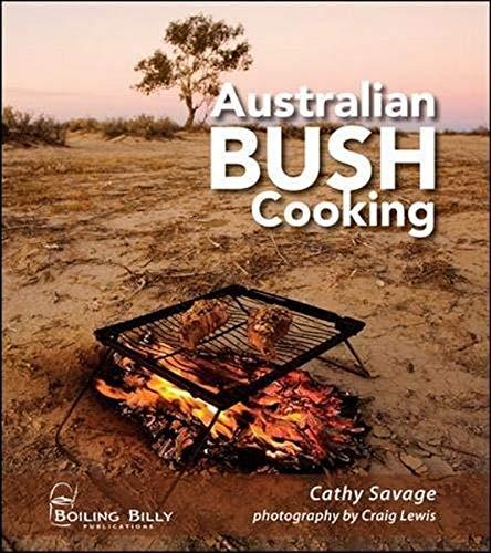 Australian Bush Cooking: Recipes for a Gourmet: Lewis, Craig, Savage,