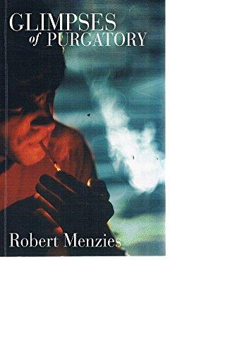 Glimpses of Purgatory: Menzies, Robert
