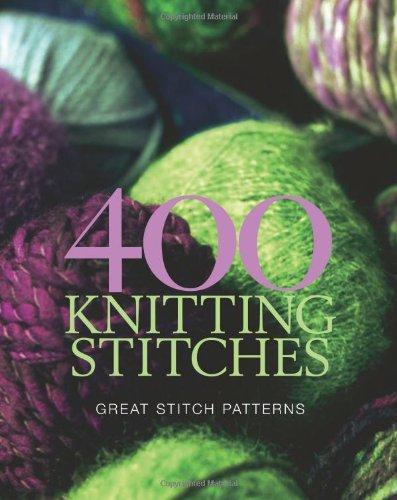 9781921208355: 400 Knitting Stitches: Great Stitch Patterns (Knitting): Great Stitch Patterns (Knitting): Great Stitch Patterns (Knitting)