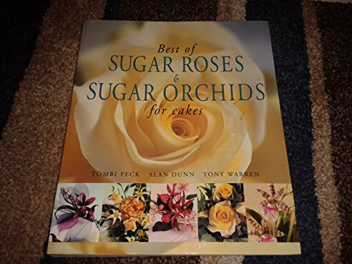 9781921208553: Best of Sugar Roses & Sugar Orchids for Cakes