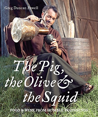 The Pig, the Olive & the Squid: Food & Wine from Humble Beginnings