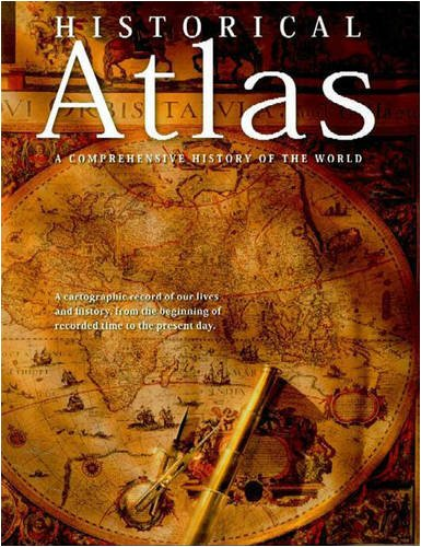 9781921209239: Historical Atlas: A Comprehensive History of the World