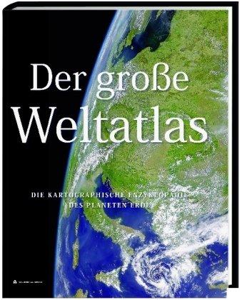 9781921209314: Der grosse Weltatlas: Die kartographische Enzyklopädie des Planeten Erde