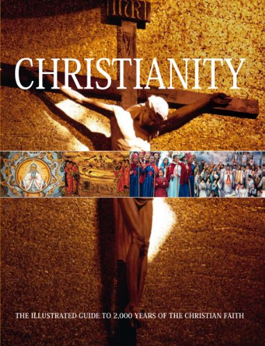 9781921209369: Christianity The Illustrated Guide to 2,000 Years of the Christian Faith