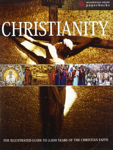 9781921209475: Christianity The Illustrated Guide to 2,000 Years of the Christian Faith