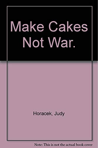9781921215070: MAKE CAKES NOT WAR.