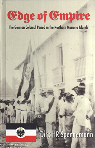 9781921220043: Edge of Empire The German Colonial Period in the Northern Mariana Islands