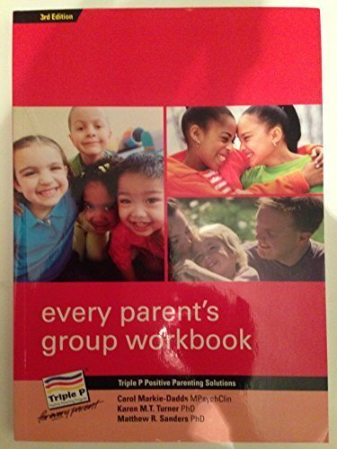 9781921234620: EVERY PARENT'S GROUP WORKBOOK TRIPLE P POSITIVE PARENTING SOLUTIONS