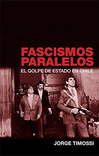 9781921235115: Fascismos Paralelos: El Golpe del Estado en Chile (Ocean Sur) (Spanish Edition)