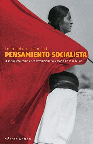 9781921235528: Introduccion al Pensamiento Socialista: El Socialismo Como Etica Revolucionaria y Teoria de la Rebelion