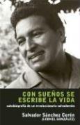 9781921235856: Con sueños se escribe la vida: Autobiografía de un revolucionario salvadoreño (Spanish Edition)