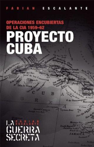 9781921235979: Proyecto Cuba: Operaciones Encubiertas de La CIA 1959-62 (Secret War)