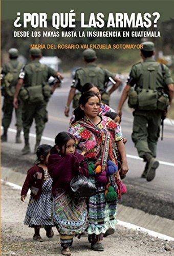 9781921235993: ¿Por qué las armas?: Desde los maya a la insurgencia en Guatemala (Ocean Sur) (Spanish Edition)