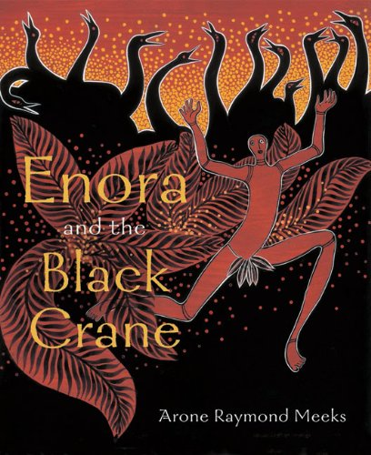 Enora and the Black Crane: Arone Raymond Meeks