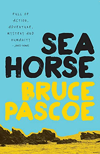 Seahorse: Bruce Pascoe