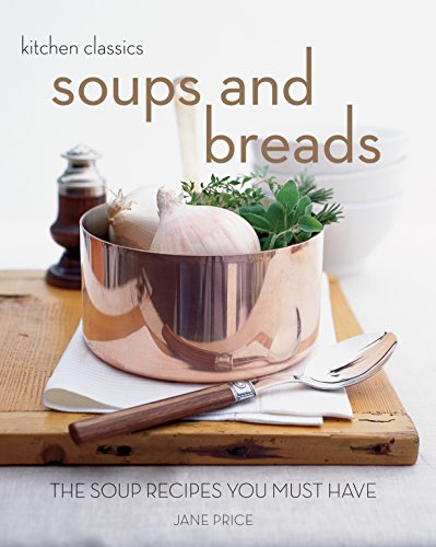 9781921259074: Soups and Breads: The Soup Recipes You Must Have