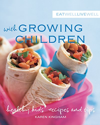 9781921259241: Eat Well Live Well with Growing Children