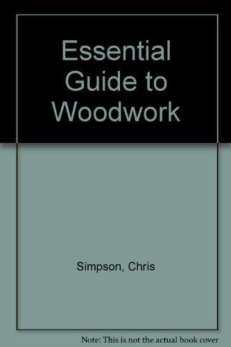 9781921259333: Essential Guide to Woodwork