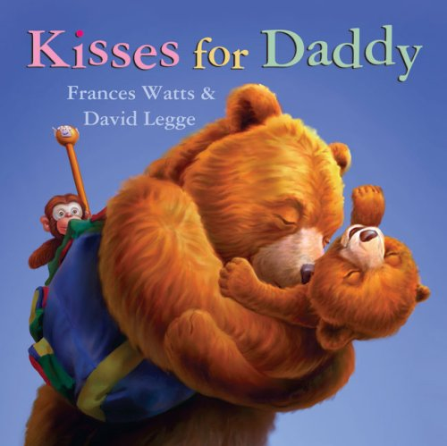 Kisses for Daddy: Watts, Frances