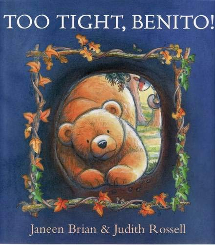Too Tight, Benito!: Janeen Brian