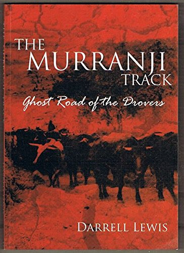 9781921274053: The Murranji Track: Ghost Road of the Drovers