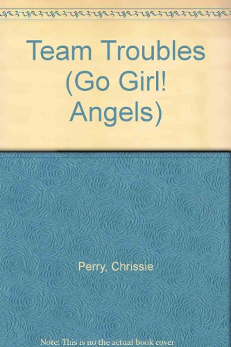9781921288258: Team Troubles (Go Girl! Angels)