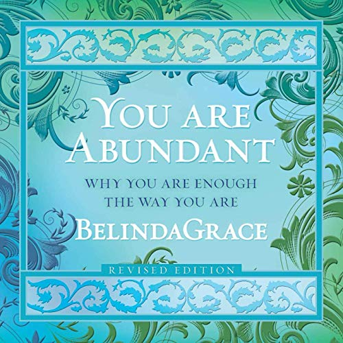 You Are Abundant CD: Why You Are Enough the Way You Are: Belindagrace