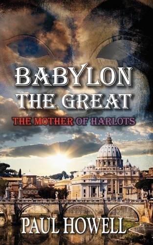Babylon the Great: Howell, Paul