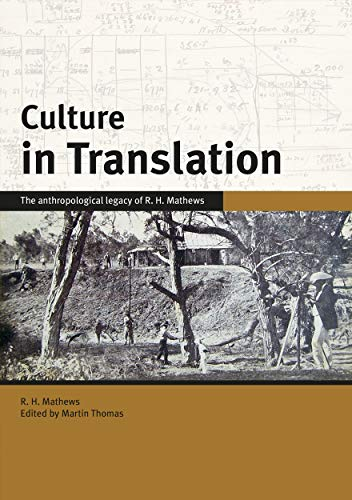 Culture in Translation: The Anthropological Legacy of R. H. Mathews: Mathews, R H