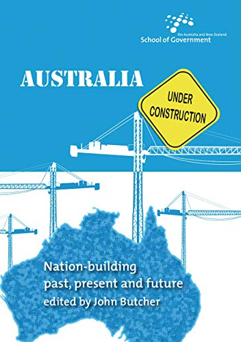 9781921313776: Australia Under Construction: Nation-building past, present and future