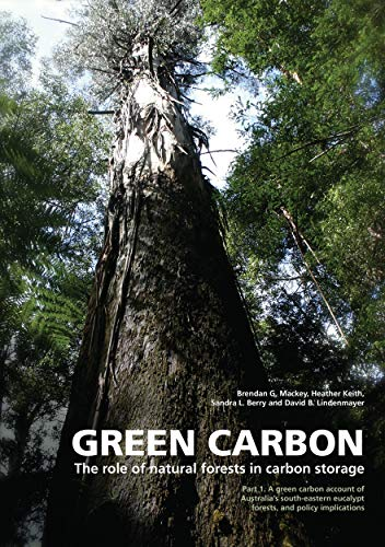 Green Carbon: The Role of Natural Forests in Carbon Storage. Part 1. A Green Carbon Account of ...
