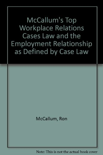 9781921322426: McCallum's Top Workplace Relations Cases Law and the Employment Relationship as Defined by Case Law