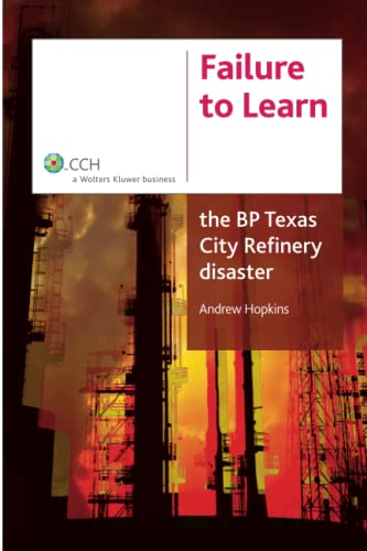Failure to Learn : The BP Texas: Andrew Hopkins; CCH