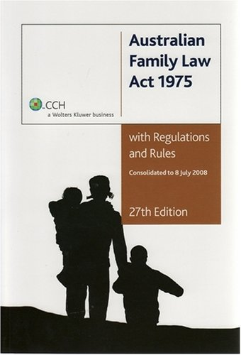 9781921322495: Australian Family Law Act 1975 with Regulations and Rules 27th Edition