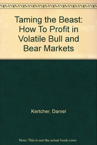 9781921332449: Taming the Beast: How To Profit in Volatile Bull and Bear Markets
