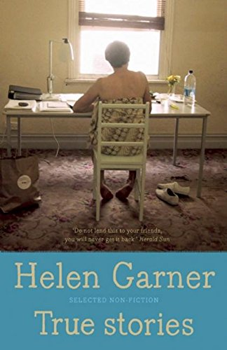 True Stories: Selected Non-Fiction (1921351845) by Garner, Helen
