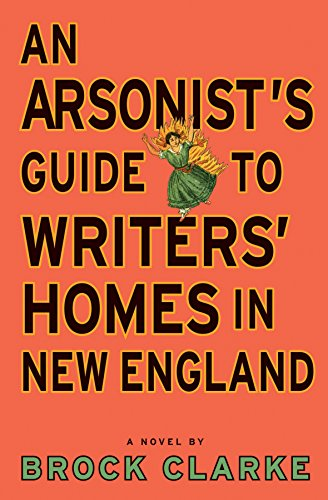 9781921351891: An Arsonist's Guide to Writers' Homes in New England
