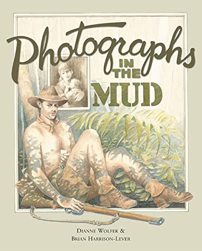 Photographs in the Mud (Paperback): Dianne Wolfer