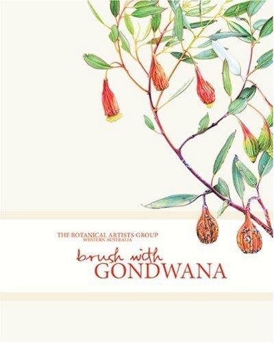 Brush with Gondwana: Botanical Artists Group of Western Australia: Gooding, Janda
