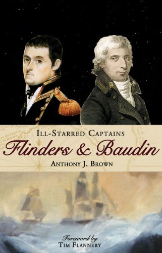 Ill-Starred Captains: Flinders and Baudin (1921361298) by Anthony Brown