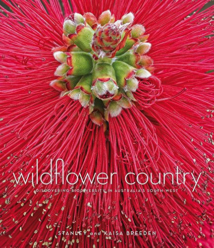 Wildflower Country: Discovering Biodiversity in Australia's South-West (9781921361784) by Stanley Breeden; Kaisa Breeden