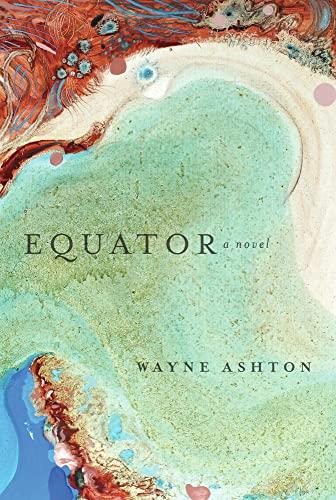 Equator: A Novel: Ashton, Wayne