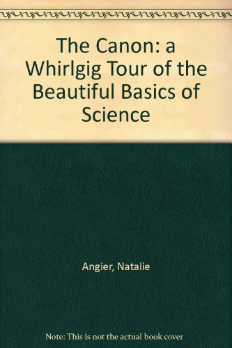 9781921372452: The Canon: a Whirlgig Tour of the Beautiful Basics of Science