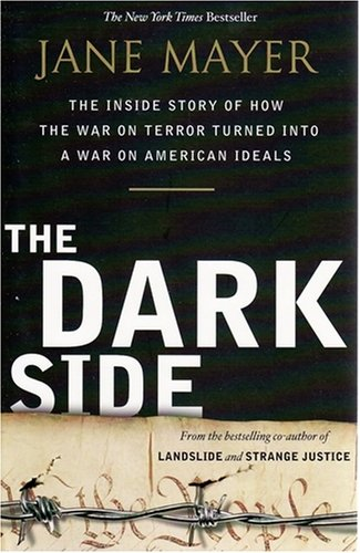 9781921372506: The Dark Side: The Inside Story of How the War on Terror Turned into a War on American Ideals