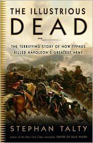 9781921372940: The Illustrius Dead - The Terrifying Story of How Typhus Killed Napoleon's Greatest Army
