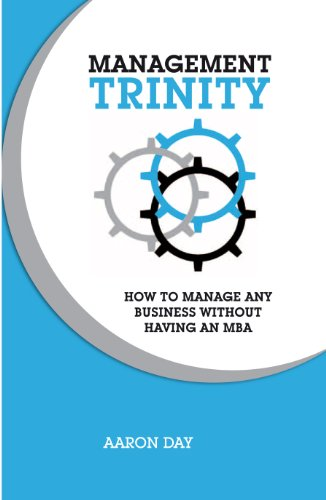 9781921378782: Management Trinity: How to Manage Any Business Without Having an MBA (Management Trinity: How to Manage Any Business Without Having an MBA)